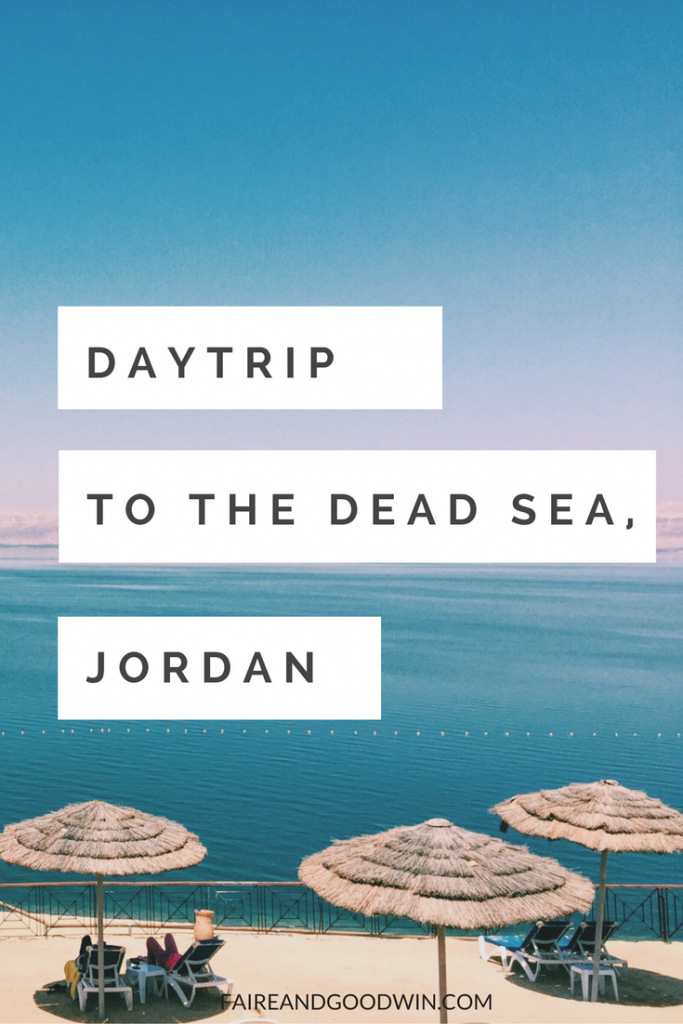 Travel tips and guide to a day trip at the Dead Sea in Jordan
