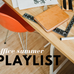 office summer playlist to help keep your ideas and inspiration high this season.
